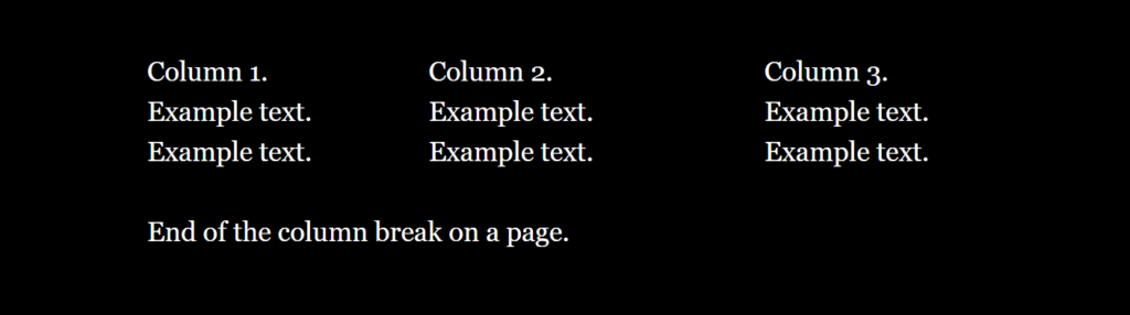 Column 1. Example text. Example text. Column 2. Example text. Example text. Column 3. Example text. Example text. End of the column break on a page.