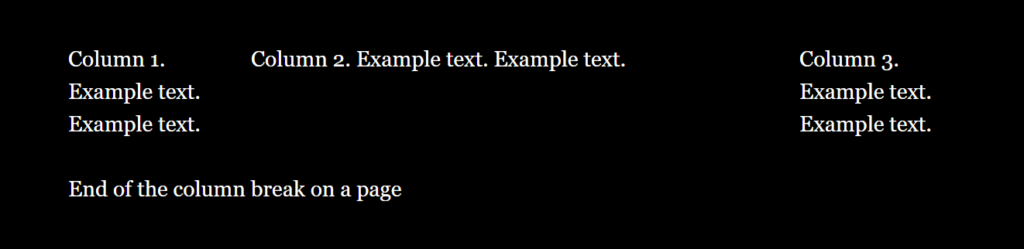 Column 1. Example text. Example text. Column 2. Example text. Example text. Column 3. Example text. Example text. End of the column break on a page