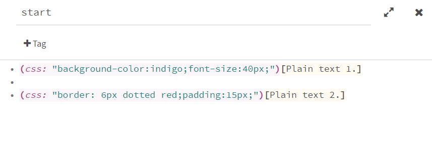 """An editor view:  (css: """"background-color:indigo;font-size:40px;"""")[Plain text 1.]  (css: """"border: 6px dotted red;padding:15px;"""")[Plain text 2.]"""